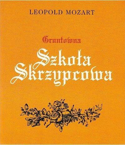 Gruntowna Szkoła Skrzypcowa - Leopold Mozart